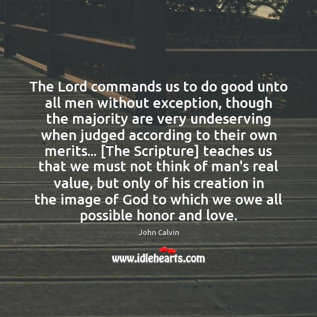 Image, The Lord commands us to do good unto all men without exception,