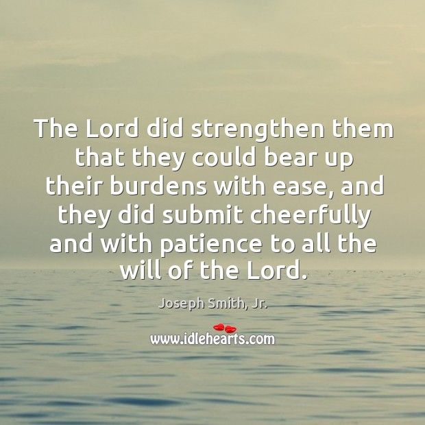 The Lord did strengthen them that they could bear up their burdens Image
