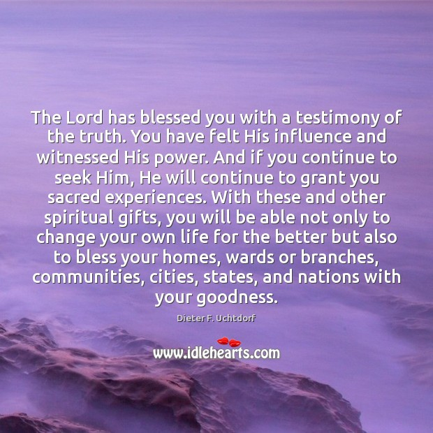 The Lord has blessed you with a testimony of the truth. You Image