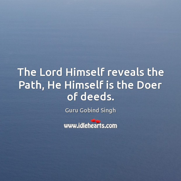 The Lord Himself reveals the Path, He Himself is the Doer of deeds. Image