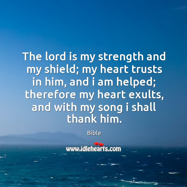 Image, The lord is my strength and my shield; my heart trusts in him