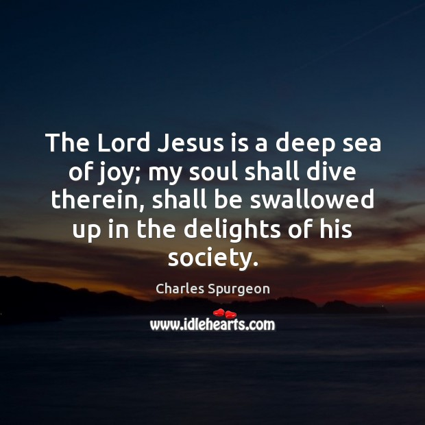 Image, The Lord Jesus is a deep sea of joy; my soul shall