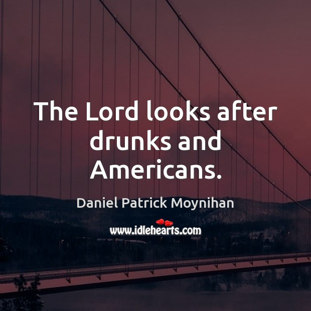 Image, The Lord looks after drunks and Americans.