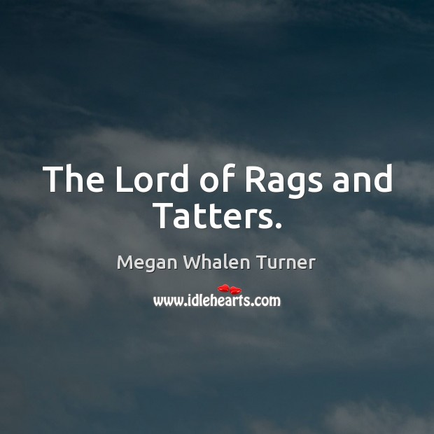 Image, The Lord of Rags and Tatters.