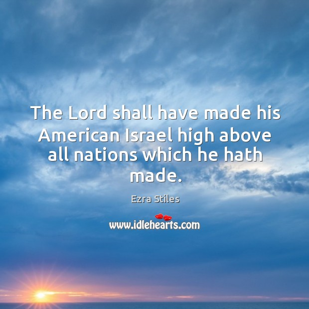 The lord shall have made his american israel high above all nations which he hath made. Image
