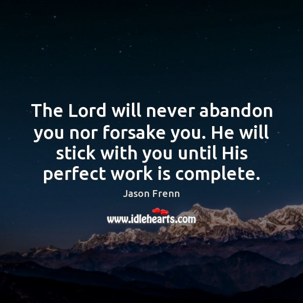 The Lord will never abandon you nor forsake you. He will stick Image