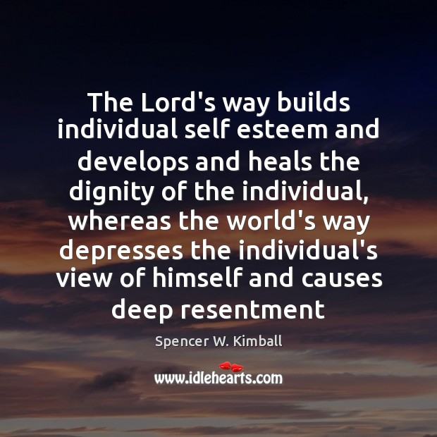 The Lord's way builds individual self esteem and develops and heals the Image