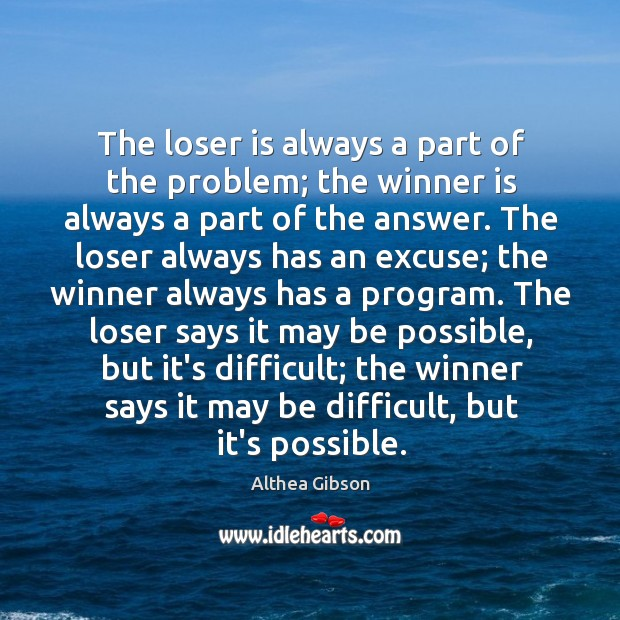 Image, The loser is always a part of the problem; the winner is
