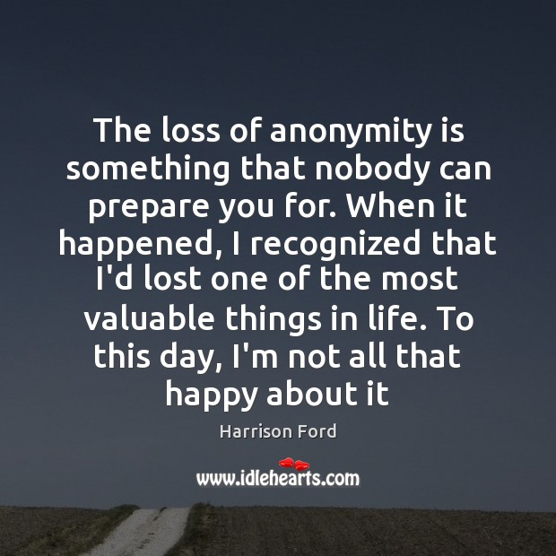 Image, The loss of anonymity is something that nobody can prepare you for.