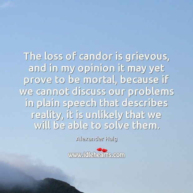 Image, The loss of candor is grievous, and in my opinion it may