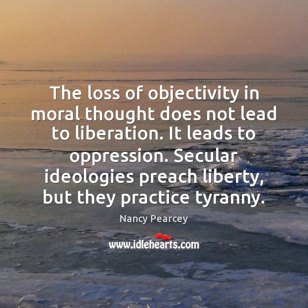 Image, The loss of objectivity in moral thought does not lead to liberation.