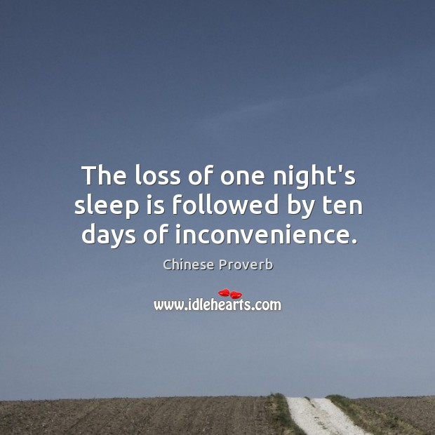 The loss of one night's sleep is followed by ten days of inconvenience. Image