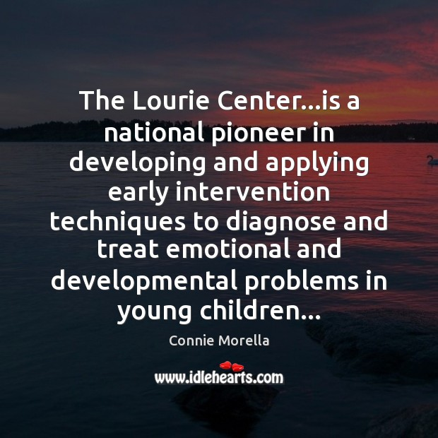 The Lourie Center…is a national pioneer in developing and applying early Image