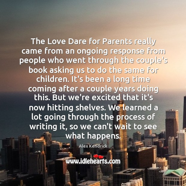 The Love Dare for Parents really came from an ongoing response from Image