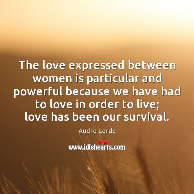 The love expressed between women is particular and powerful because we have Image