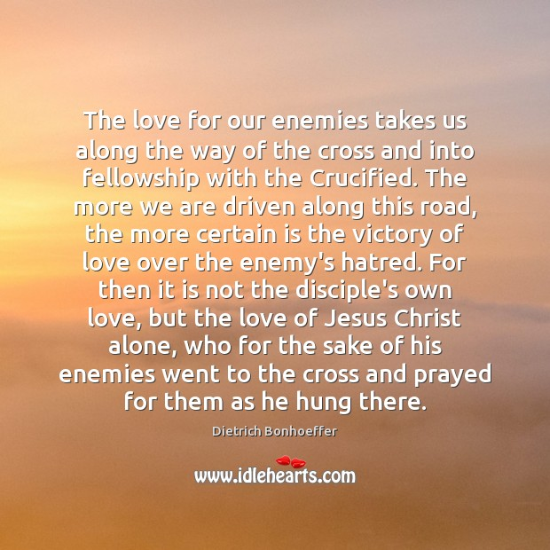 The love for our enemies takes us along the way of the Image