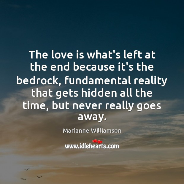 The love is what's left at the end because it's the bedrock, Image
