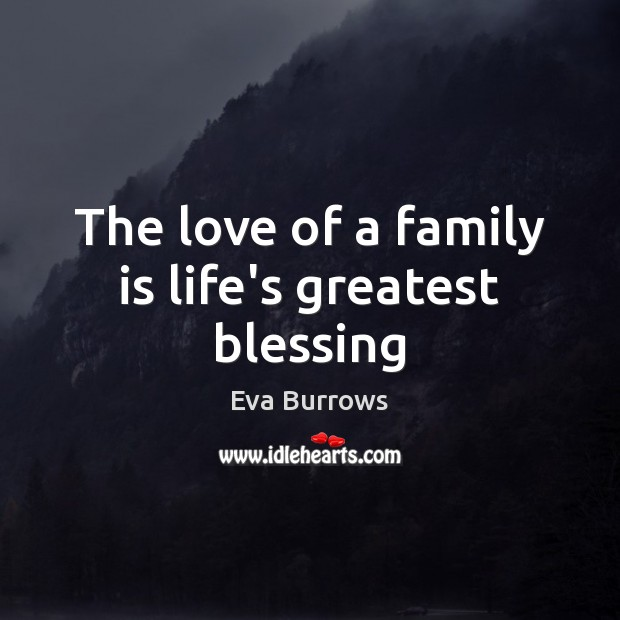 The love of a family is life's greatest blessing Image