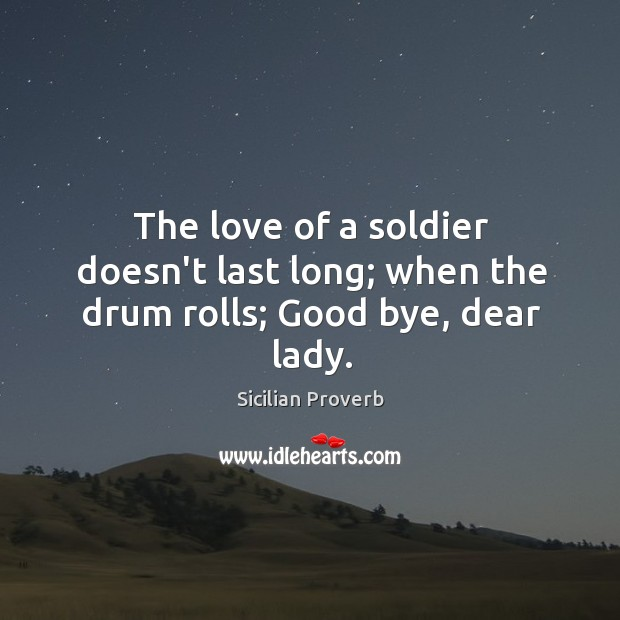 The love of a soldier doesn't last long Image