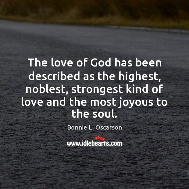 Image, The love of God has been described as the highest, noblest, strongest