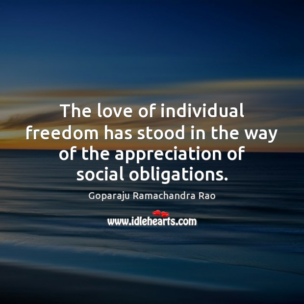 The love of individual freedom has stood in the way of the Image