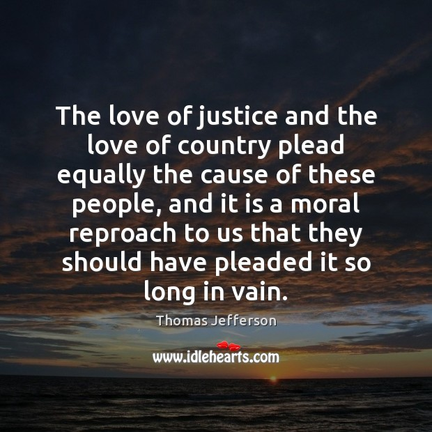 Image, The love of justice and the love of country plead equally the