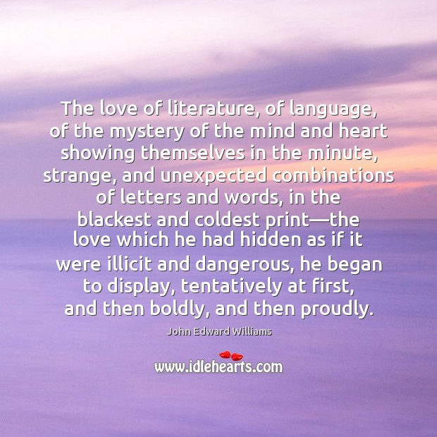The love of literature, of language, of the mystery of the mind Hidden Quotes Image
