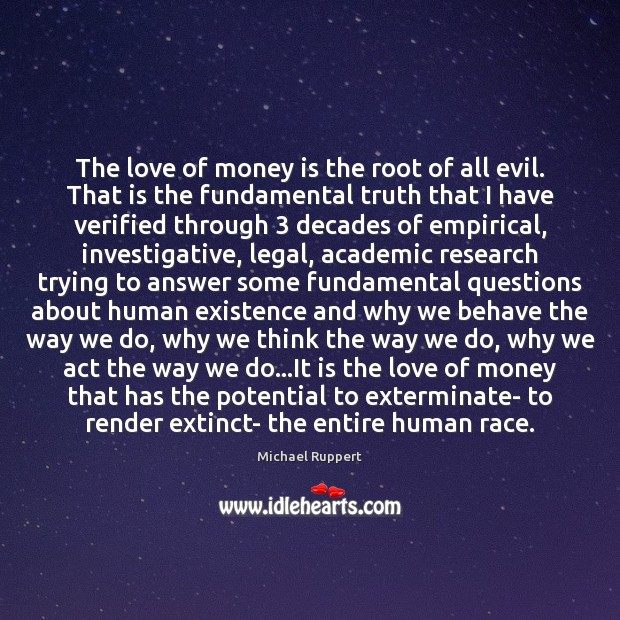 Image, The love of money is the root of all evil. That is