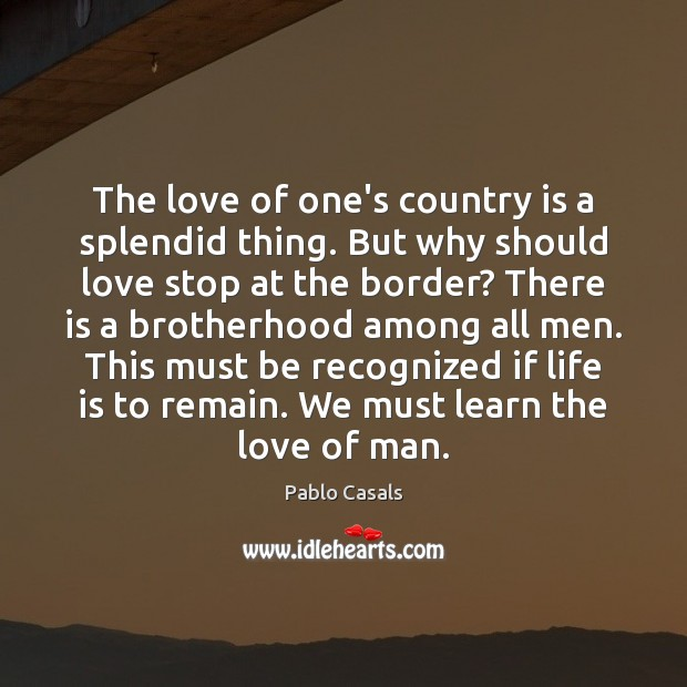 Image, The love of one's country is a splendid thing. But why should