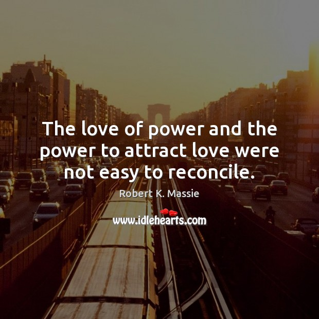 The love of power and the power to attract love were not easy to reconcile. Image