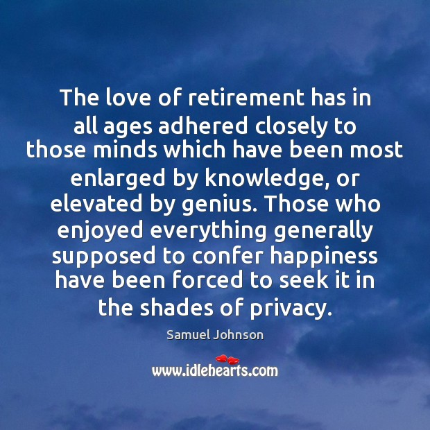 Image, The love of retirement has in all ages adhered closely to those