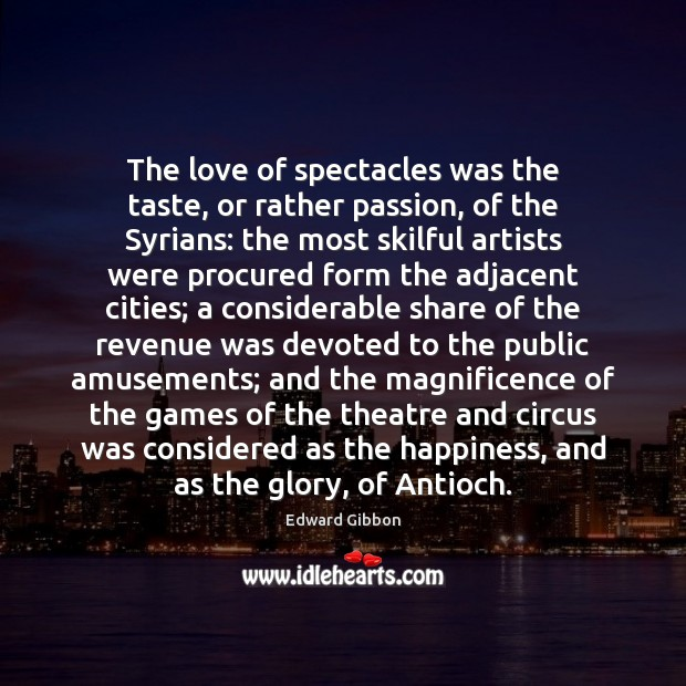 Image, The love of spectacles was the taste, or rather passion, of the