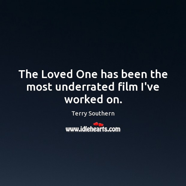 The Loved One has been the most underrated film I've worked on. Image