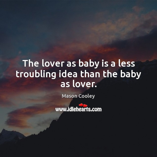 Image, Baby, Idea, Ideas, Less, Lover, Lovers, Than, Troubling