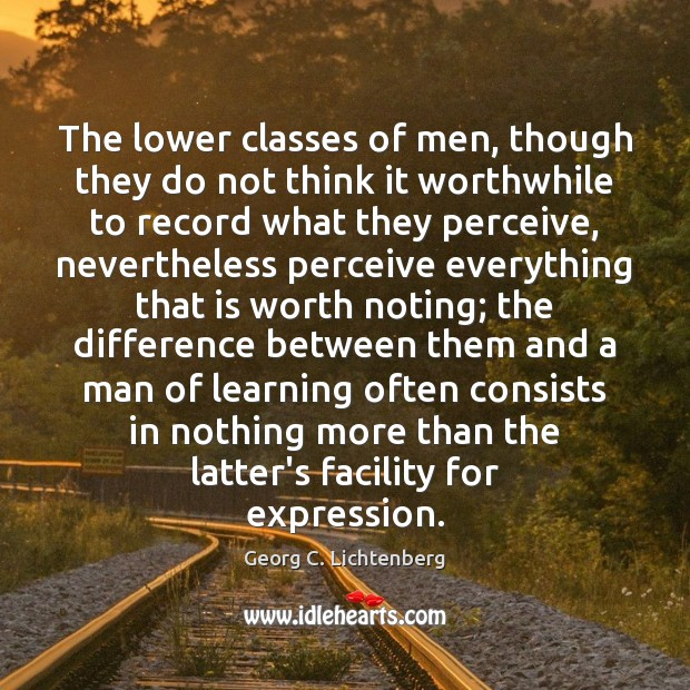 Image, The lower classes of men, though they do not think it worthwhile
