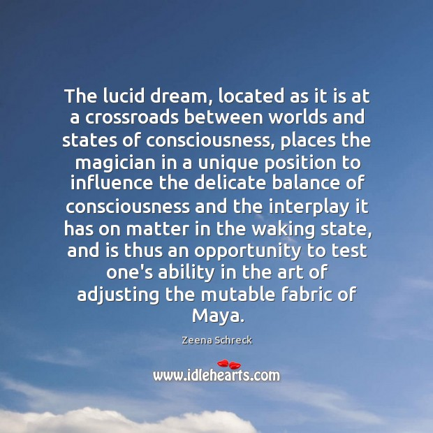 The lucid dream, located as it is at a crossroads between worlds Image