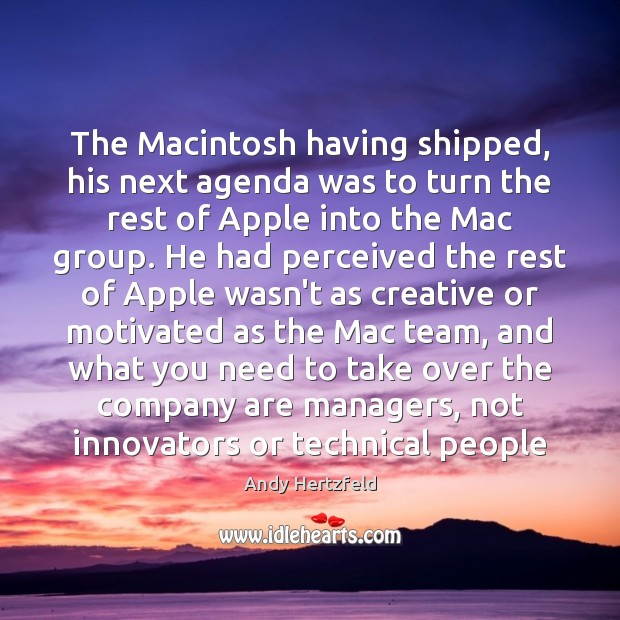 Image, The Macintosh having shipped, his next agenda was to turn the rest