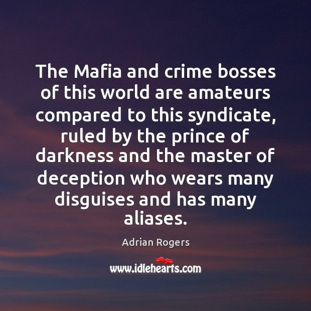 Image, The Mafia and crime bosses of this world are amateurs compared to
