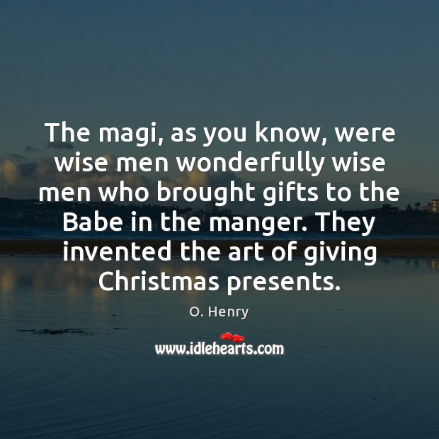 Image, The magi, as you know, were wise men wonderfully wise men who