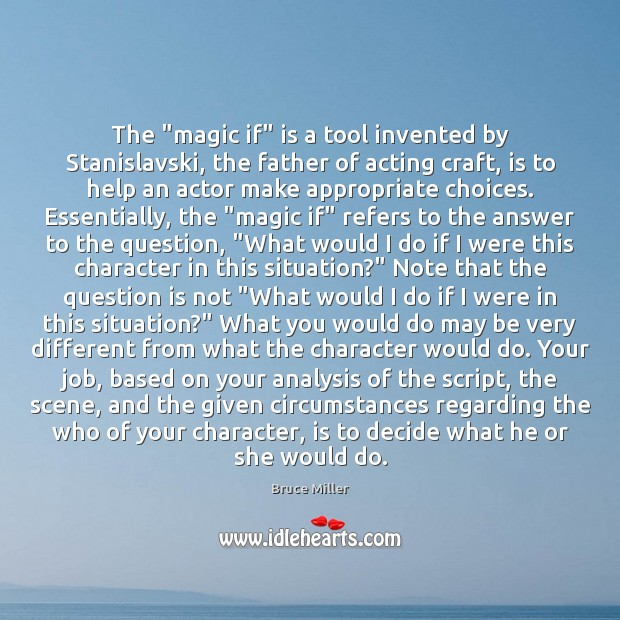 "Image, The ""magic if"" is a tool invented by Stanislavski, the father of"