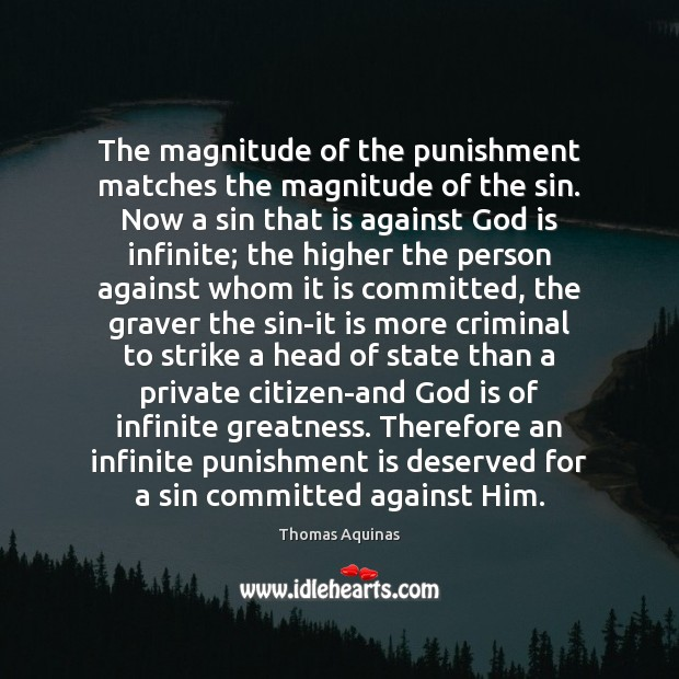 The magnitude of the punishment matches the magnitude of the sin. Now Punishment Quotes Image