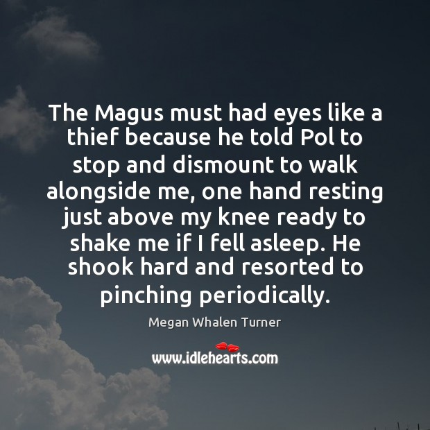 The Magus must had eyes like a thief because he told Pol Image