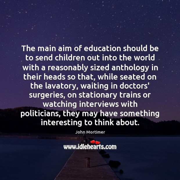 Image, The main aim of education should be to send children out into