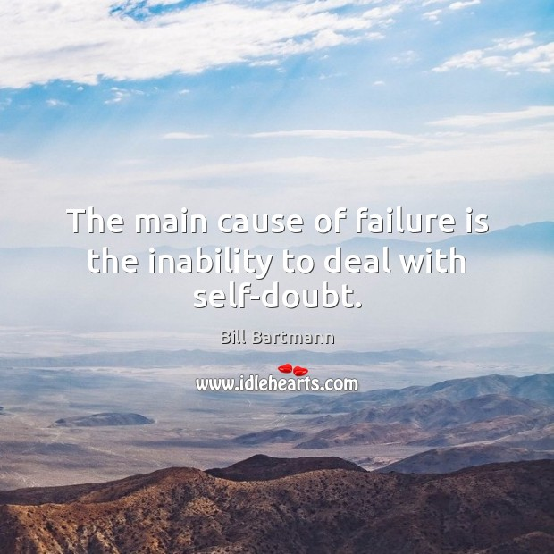 Image, The main cause of failure is the inability to deal with self-doubt.