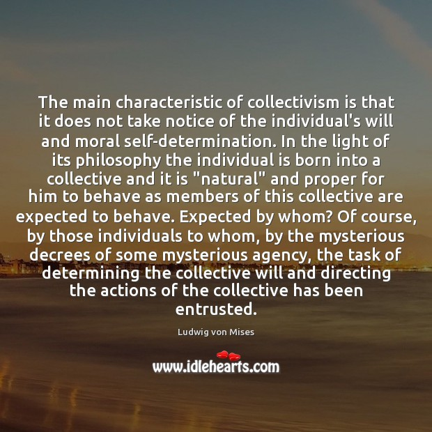The main characteristic of collectivism is that it does not take notice Ludwig von Mises Picture Quote