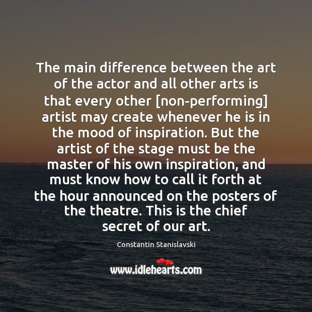 The main difference between the art of the actor and all other Image