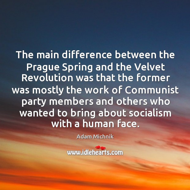 Image, The main difference between the Prague Spring and the Velvet Revolution was
