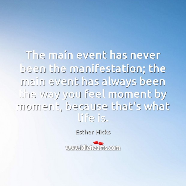 Image, The main event has never been the manifestation; the main event has