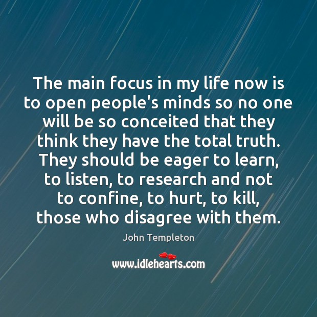 Image, The main focus in my life now is to open people's minds