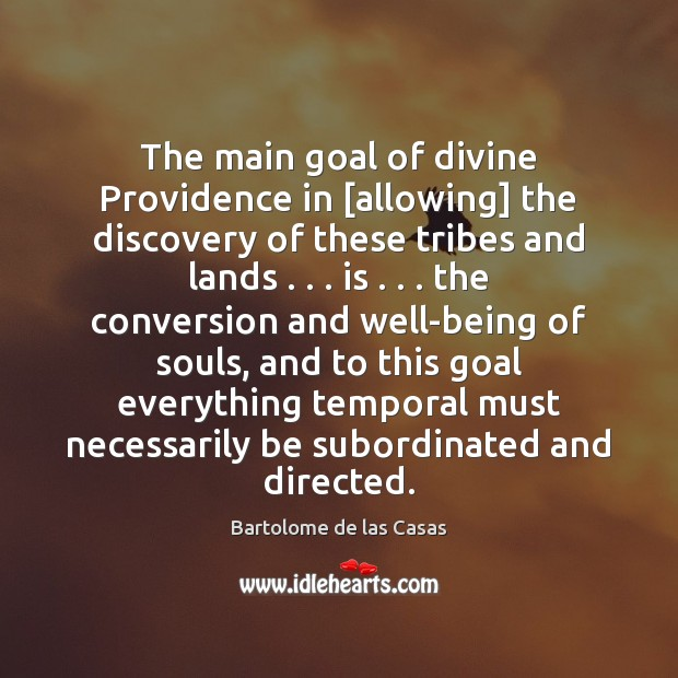 Image, The main goal of divine Providence in [allowing] the discovery of these